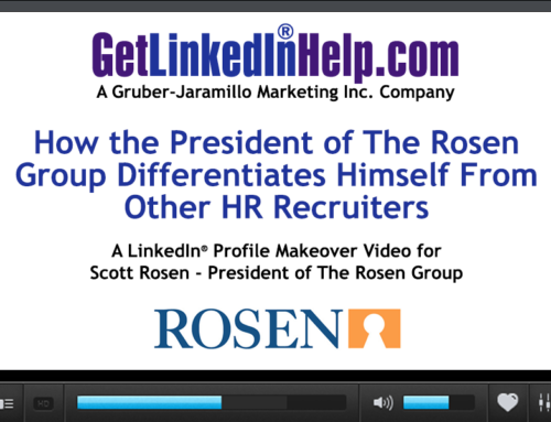 LinkedIn Profile Makeover- President of Rosen Group Differentiates His Firm From Other Recruiting Firms